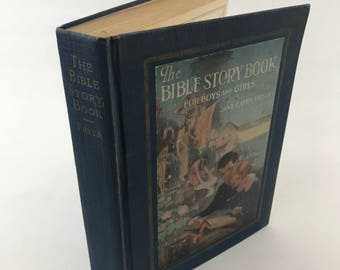 Antique Bible Stories - The Bible Story Book For Boys And Girls - 1924 - Illustrated Children's Book - Bible Study - Sunday School
