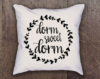 Dorm Sweet Dorm Pillow Cover - Graphic Pillow Sham - Custom made Linen Pillow Cover - Quote Pillow Cover - Southern Girls Collection Design