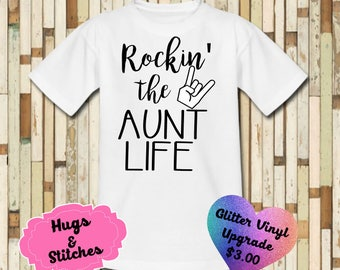 Rockin The Aunt Life Shirt