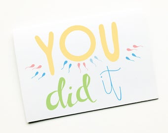 Pregnancy Baby Shower Card,New Parents Card, New Baby Card,IVF,Fertility,Pregnancy Announcement Card,You did it,Congratulations,Funny Card