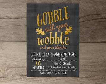 Gobble till you Wobble and Give Thanks • Thanksgiving • Chalkboard Dinner Invitation • Invites • fall party • friendsgiving • DIY printable
