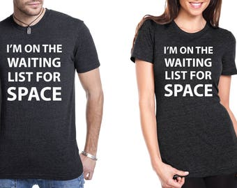 I'm on the Waiting List for Space Tee