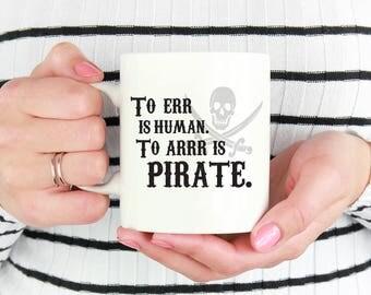 To Err Is Human Mug, Pirate Coffee Mug, Pirate Mug, Funny Coffee Mug, Pirate Gift For Men, Coffee Mugs With Sayings, Gifts Under 25 - 1060