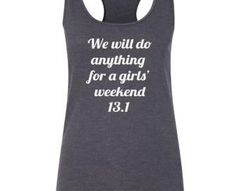We Will Do Anything For A Girls Weekend  Running Tank  Half Marathon Tank Running Partners Tanks Marathon Running Tanks