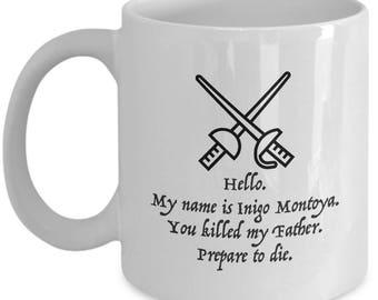 Princess Bride Name is Inigo Montoya Funny Gift Mug Quote Coffee Cup