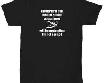 Zombie Apocalypse Pretend I'm Not Excited Funny Shirt Gift Walking Dead Zombies Shirts