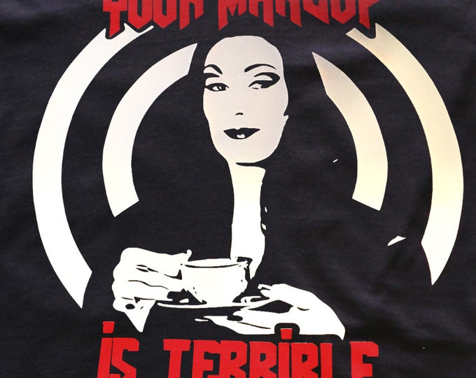 Morticia Your Makeup is Terrible - goth t-shirt - Addams Family - Rupaul Drag Race
