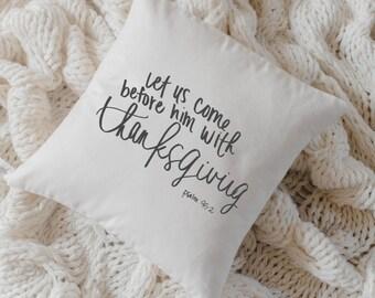 Throw Pillow - Let Us Come Before Him, calligraphy, home decor, fall decor, housewarming gift, cushion cover, throw pillow, seasonal pillow