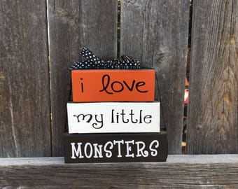 SALE--I love my little Monsters-Halloween wood stacker blocks