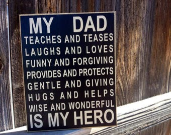 Dad/fathers day wood sign-- My Dad is my hero, Father's Day sign