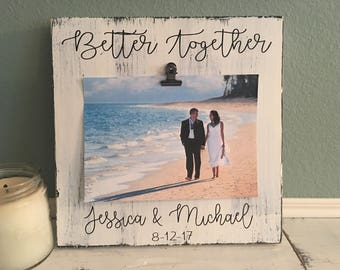 Wedding Photo Frame | Better Together Personalized Photo Board | Anniversary Picture Frame | Bridal Shower Gift | Wedding Gift