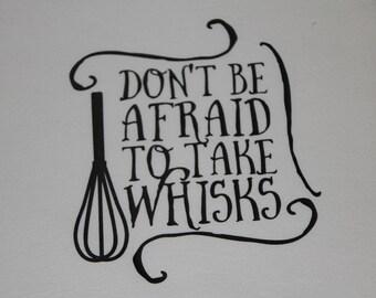Don't be afraid to take Whisks Kitchen Flour Sack Towel