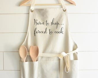 Born To Shop Forced To Cook Apron_kitchen, baking, cooking, gift, housewarming, present, birthday, anniversary, wedding