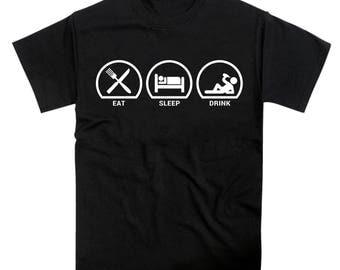 Eat Sleep Drink Tshirt