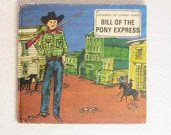 Book, Childrens Book Bill of the Pony Express, 1967 Vintage Childrens Reading Book