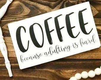 Coffee Sign / Adulting is Hard / Farmhouse Style / Modern Farm Style Coffee