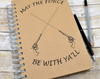 May the Force Be With Ya'll, Journal, Sketchbook, Art Journal, Texas Journal, Texas Sketchbook, Handmade Journal, Handmade Sketchbook