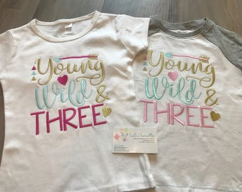 Young, Wild and Three third birthday shirt