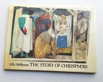 "Felix Hoffmann ""The Story of Christmas"" in very good dust-jacket. 1975. King James Bible. Nativity book. Christmas story. First Christmas"