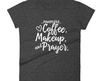 Powered by Coffee, Makeup, and Prayer Women's short sleeve t-shirt