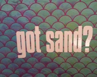 Got Sand/ Got Sand Window Decal/ Got Sand Window Sticker/Got Sand / 4x4 Decal
