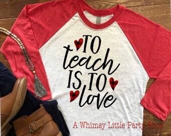Teacher Valentines Shirt, Buffalo Check Valentines Shirt, To Teach is to Love Raglan, Valentines Day Teacher Raglan
