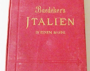1890 TRAVEL GUIDE BOOK Baedeker, 1st Edition, Italy, From the Alps to Neapel, German Language, Vintage Fold-Out Maps