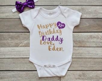 Happy Birthday Daddy Onesie Daddy Birthday Party Personalized Birthday Onesie Glitter Birthday Onesie Happy Birthday Girl