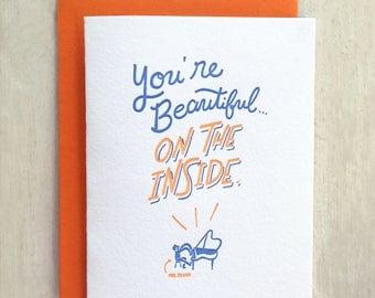 You're Beautiful On The Inside Letterpress Card