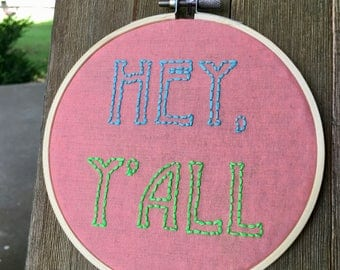 HEY, Y'ALL // Hand-stitched Embroidered Hoop // 5 inch