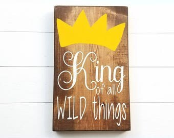 King and Queen of all WILD Things - Where the Wild Things Are sign - Kid Signs - Kid Room Decor - Farmhouse Decor - Rustic Wood Signs