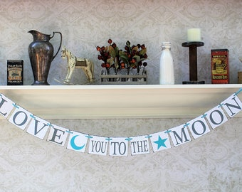LOVE you to the MOON, Baby shower SIGNs, Moon and star, Wedding Banners, Turquoise colors