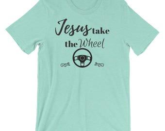 Jesus Take the Wheel Shirt, Mom Shirt, trendy mom, Jesus shirt
