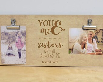 Sister Gift, Sister Picture Frame, Personalized Photo Frame {You & Me} Christmas Gift For Sister, Birthday Gift For Sister, Girls Bedroom