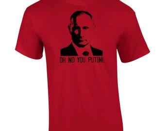 Oh No You Putin! hand printed T shirt