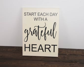 Start each day with a grateful heart - grateful sign - grateful and blessed - inspirational signs