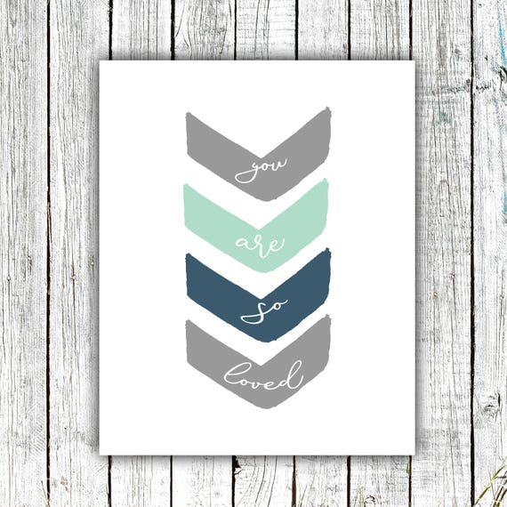 Nursery Printable, You are so Loved, Arrows, Grey Mint and Navy, Digital Download Multiple Sizes #657