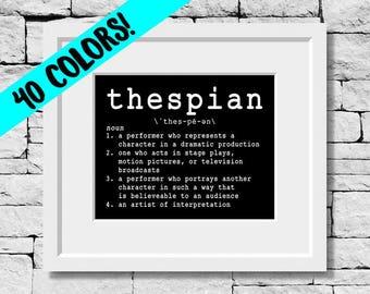 Thespian Definition, Thespian Print, Thespian Gift, Acting Quote, Actress Quote, Actor Print, Thespian Gift, Theatre Student, Theatre Quote