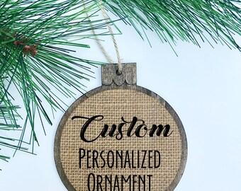 CUSTOM Personliazed Ornament / Rustic / Christmas Ornament / Wood Burlap / Christmas Gift