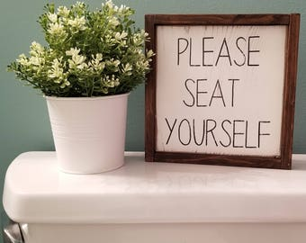 Please Seat Yourself Wood Sign | Farmhouse Sign | Rustic Home Decor |  Bathroom Sign |
