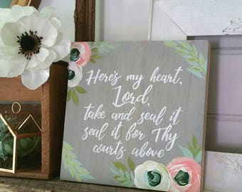 Here's my heart Lord take and seal it  - Come thou Fount of Every Blessing lyrics - hand painted wood sign