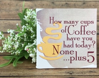 "Canvas Panel Wall Art with the Gilmore Girls quote ""How many cups of coffe have you had today?"" ""None ..+5"""