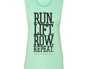 Run Lift Row Repeat / Muscle Tank Tops for Women / Workout Tops for Women