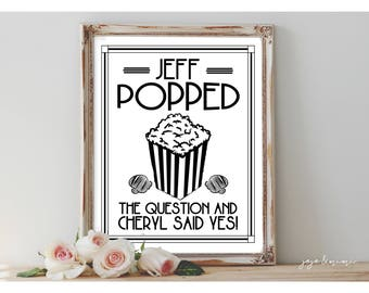 Personalized 'He POPPED the question and she said YES' Printable 8x10 or 11x14 Event Sign Wedding Party Popcorn Rustic Chalkboard Sign