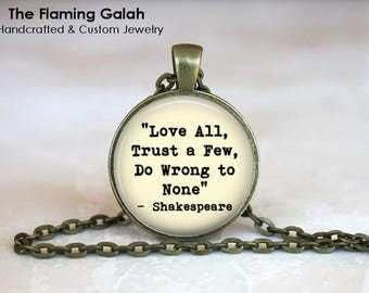 Love All, Trust a Few, Do Wrong to None Pendant • Shakespeare Quote  • Live a Kind Life • Gift Under 20 • Made in Australia (P1526)