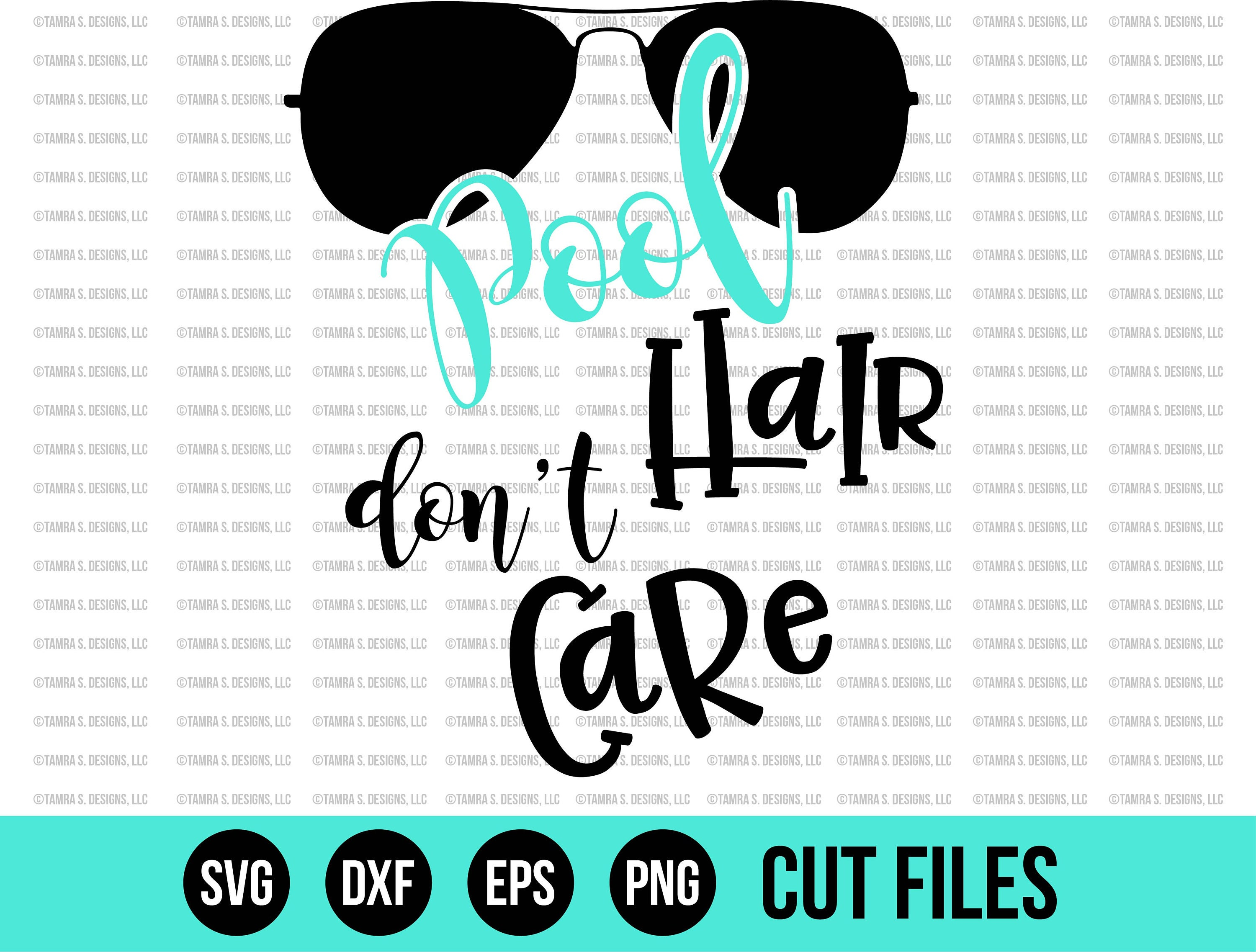 Summer Svg Svg Files Pool Hair Don T Care Svg Cut