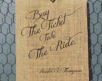 "Hunter S. Thompson Buy the ticket, take the ride"" - Quote - Burlap Print 8.5x11"
