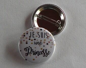 Badge 38mm Je suis une Princesse.