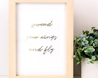 Spread Your Wings And Fly Print; Gold Foil Print; Typography; Wall Art; Gifts Under 10; Graduation Gift; SMP033