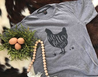 Life is Better in the Coop. Chicken Shirt. Chicken Tee. Farm Animal Shirt. Chicken Coop. Crazy Chicken Lady. Joanna Gaines Shirt